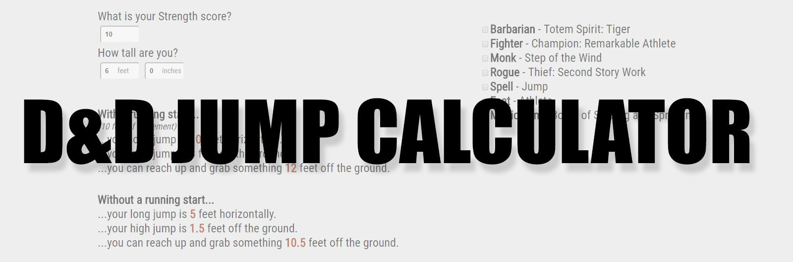 Dungeons and Dragons D&D Jump Skill Calculator Running Start Jumping Flat Footed Jumps 3.5 3.0 5E Pathfinder DND D20 Obstacles Difficult Terrain Monk Spell Feat Athelete Boots of Striding and Springing