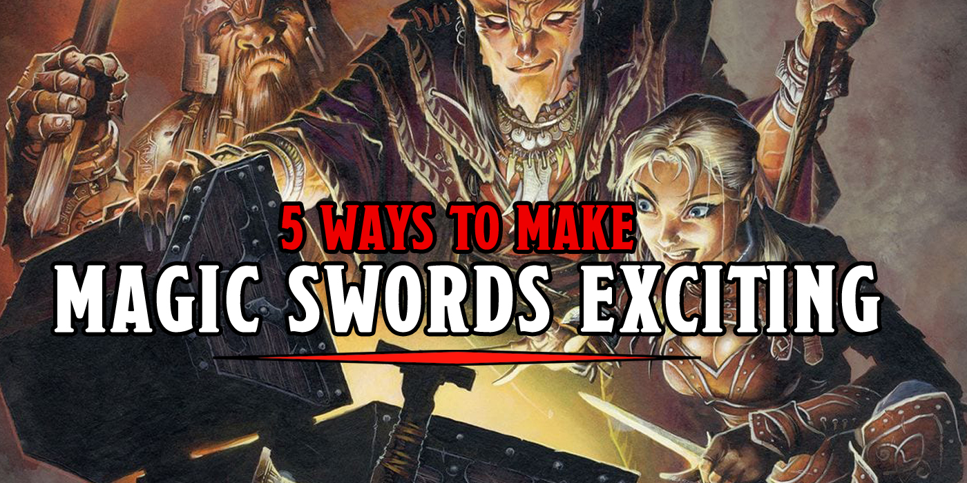 5 Ways to Make Magic Swords and Magic Armor More Exciting in Dungeons and Dragons DnD Pathfinder D20 RPG Role Playing Games Special Materials