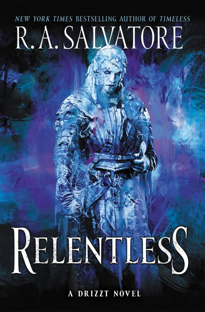 Relentless a Drizzt Novel by R. A. Salvatore Book 3 in Drizzt Generations Trilogy Cover Zaknafein Do'Urden