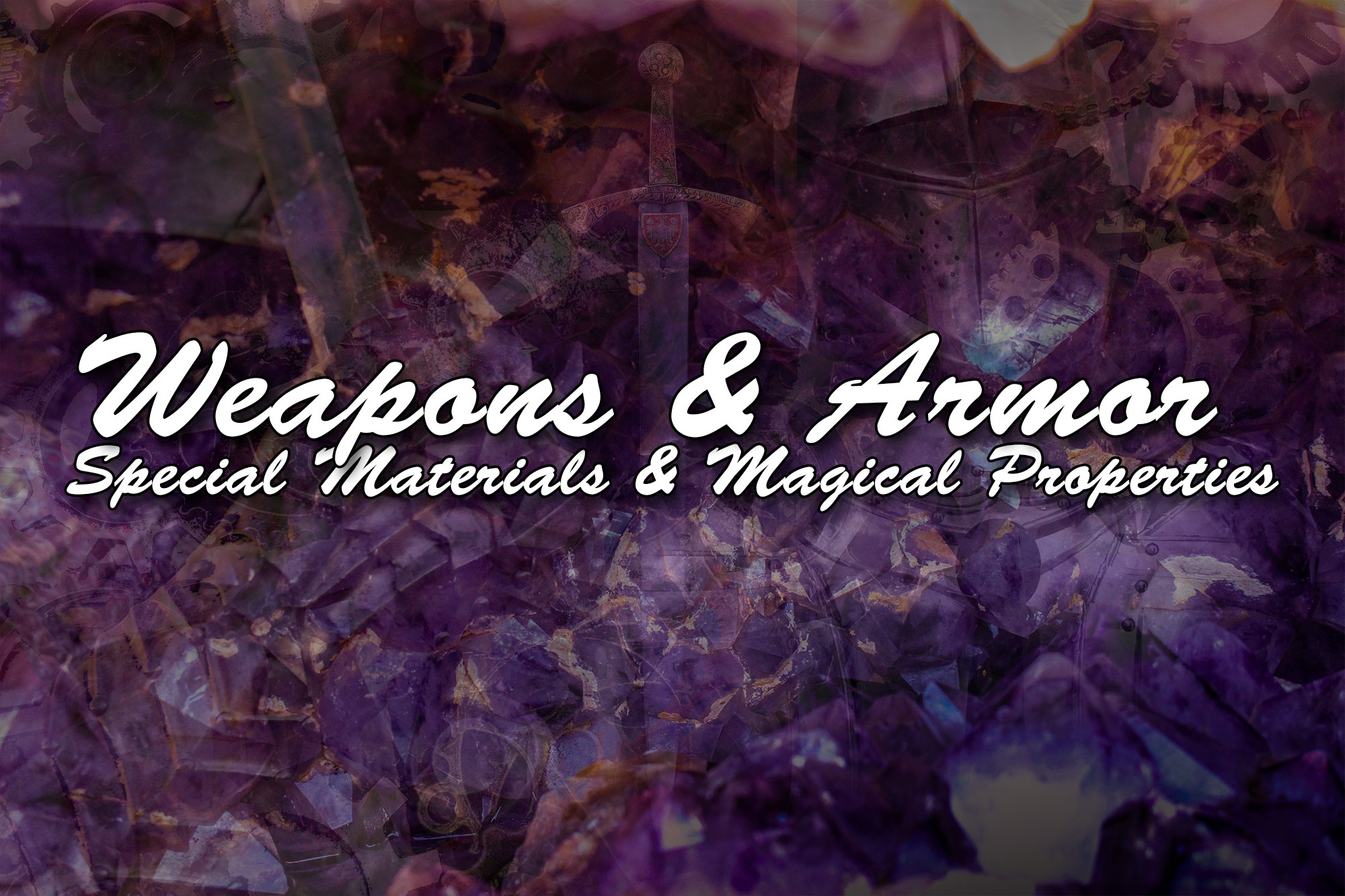Weapons and Armor Special Materials and Magical Properties Random Generator Charts High Fantasy DnD Dungeons and Dragons Pathfinder D20 RPG