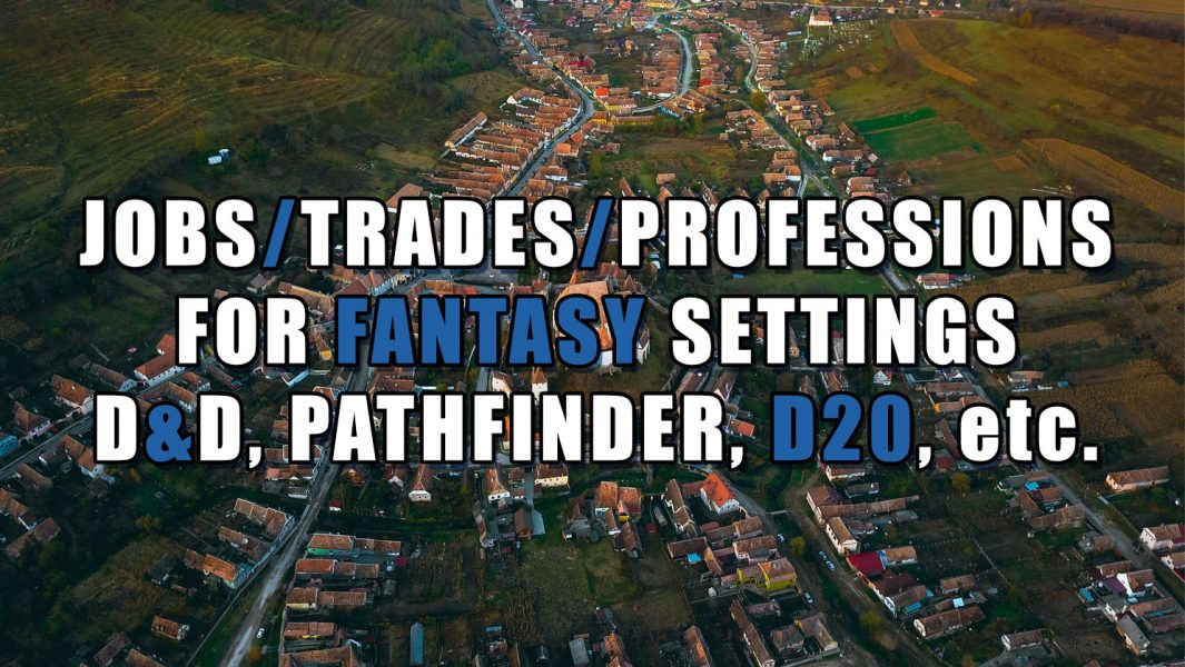 459 Historic Professions/Jobs/Trades for Fantasy RPG Settings