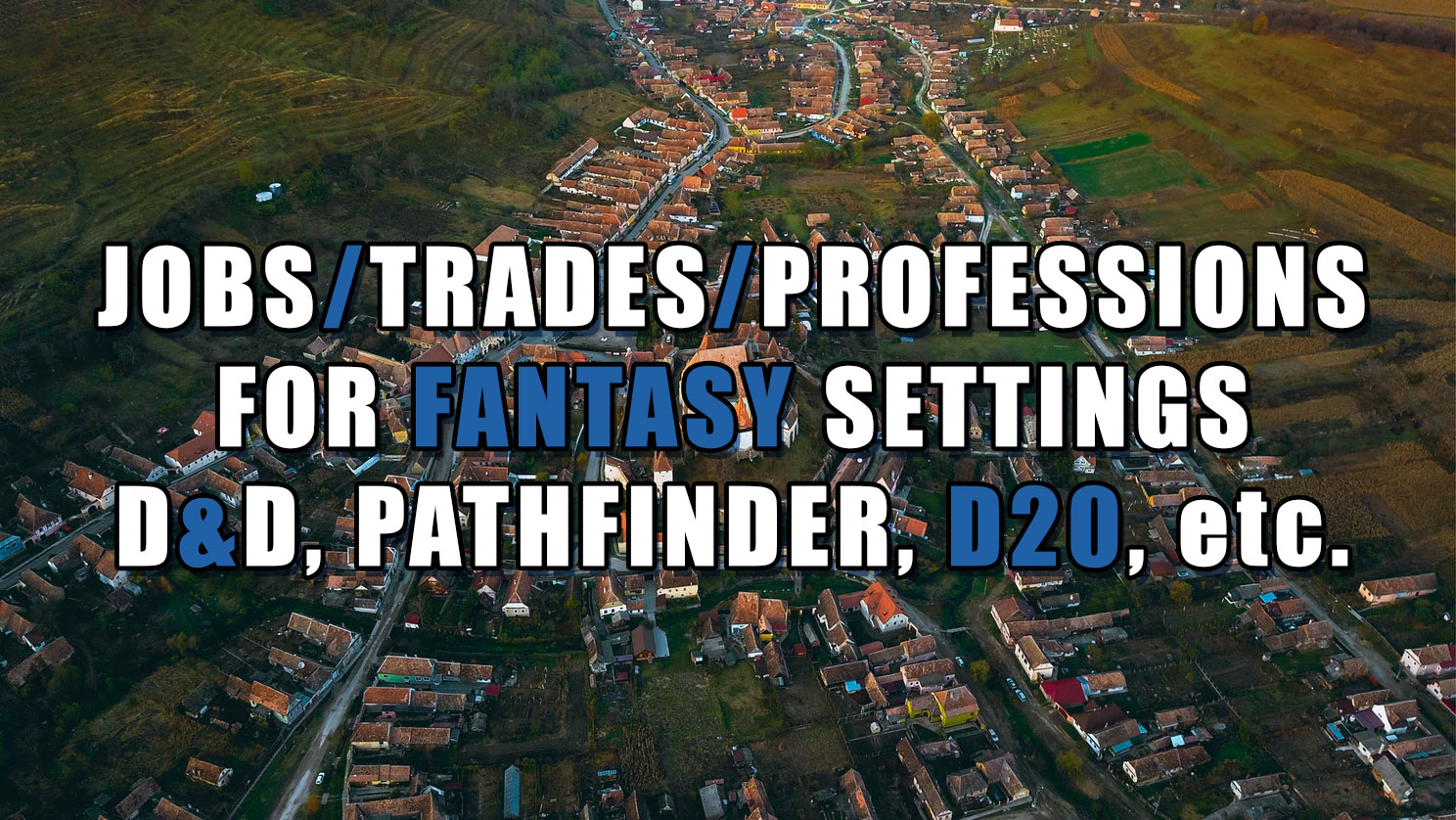 Historic Professions Jobs Trades Careers for Fantasy RPG Settings Dungeons and Dragons D&D Pathfinder Forgotten Realms Historical Crafts Person NPC Characters D20 Role Playing Game