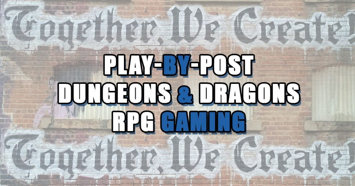 Learn about Play-By-Post for D&D or any RPG